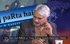 Tahir Gora Reflects on Trump Strategy towards Afghanistan Pakistan in kya farq Perta hai