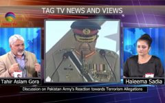 Discussion on Pak Army Reaction towards Terrorism Allegations – News & View @TAG TV